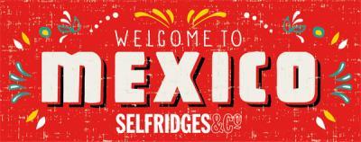 Selfridges kicks off 10 week celebration of Mexico