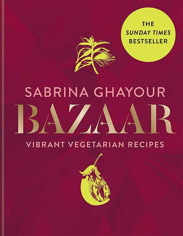 Bazaar: Vibrant vegetarian and plant-based recipes: